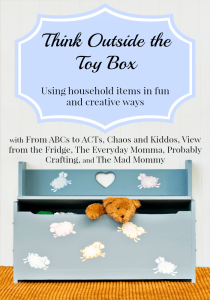 Think Outside the Toy Box - Using household items in fun and creative ways