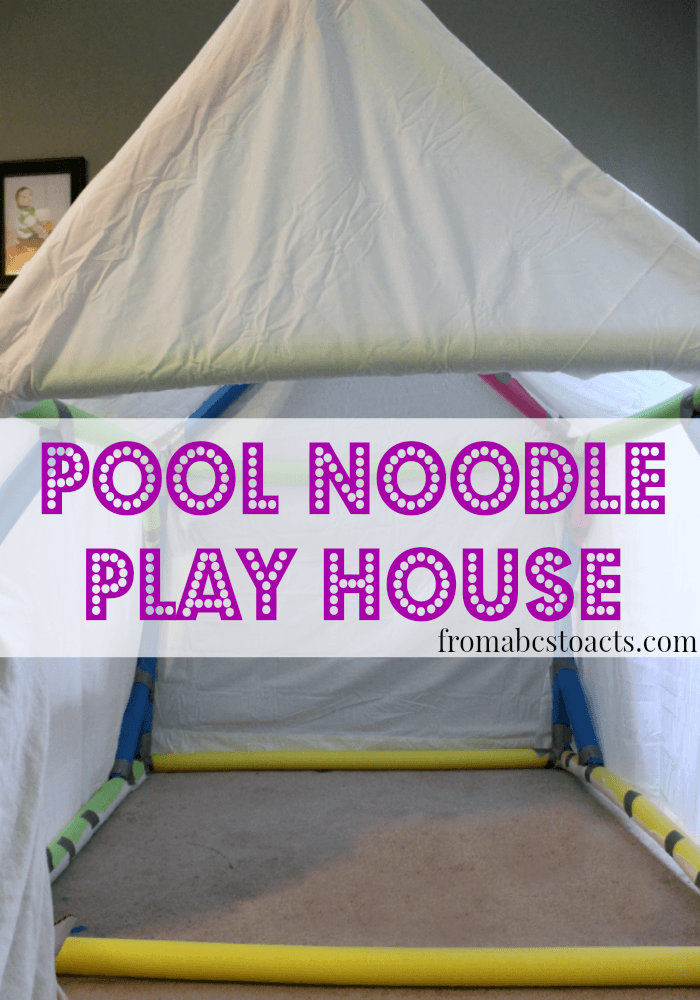 Play House from Pool Noodles - Think Outside the Toy Box & Using Pool Noodles to Build a Play House - From ABCs to ACTs
